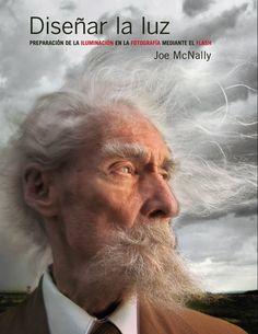 Diseñar la luz. Preparación de la iluminación en la fotografía mediante el flash Photoclub: Amazon.es: Joe McNally: Libros