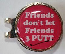 Friends don't let Friends 3 Putt
