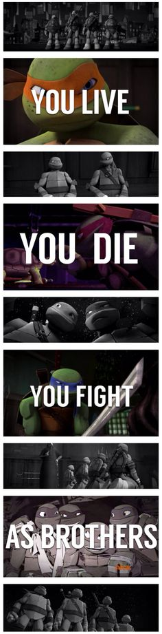 You Live...... You Die....... You Fight...... As Brothers.... <3