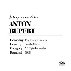 Anton Rupert founded the Rembrandt Group in the After initially focusing on the tobacco industry (Peter Stuyvesant), his company soon moved into industrials and luxury goods. Tobacco Industry, Entrepreneur Inspiration, Rembrandt, Financial Planning, First Names, Anton, Personal Finance, Entrepreneurship, Hustle