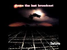 DOVES - The Last Broadcast - 1. Intro
