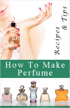 How To Make Your Own Perfume - free PDF download. The chapters include:  Introduction, History, What Can It Be Made From?, The First Steps, How To Go About Making Your Own,  What Supplies Do You Need, Where Do You Get Them, Some Simple Recipes, and Selling Your Homemade Product