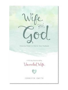 I am reading this book right now to write a review!  Wife After God: Drawing Closer to God & Your Husband
