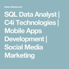 SQL Data Analyst | C4i Technologies | Mobile Apps Development | Social Media Marketing