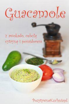 #przepis na #sos #guacamole - jak zrobić guacamole krok po kroku  http://pozytywnakuchnia.pl/guacamole/  #kuchnia
