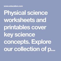 Physical science worksheets and printables cover key science concepts. Explore our collection of physical science worksheets and spark your kid's curiosity. Science Worksheets, Worksheets For Kids, Free Printable Worksheets, Free Printables, Teacher Websites, Physical Science, Physics, Curiosity, Concept