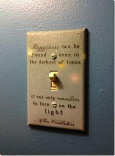 This Is A Fabulous Idea Quotes On Light Switch Covers Perfect For Little Inspiration Throughout The Day Find Pin And More