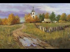 Урок живописи Импрессионизм Деревенский пейзаж А Южаков +79857776200 - YouTube