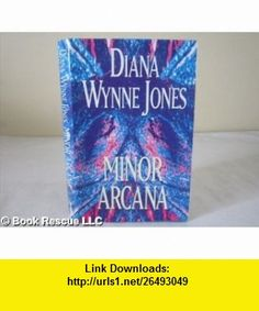 Minor Arcana Hb (9780575063259) Diana Wynne Jones , ISBN-10: 0575063254  , ISBN-13: 978-0575063259 ,  , tutorials , pdf , ebook , torrent , downloads , rapidshare , filesonic , hotfile , megaupload , fileserve