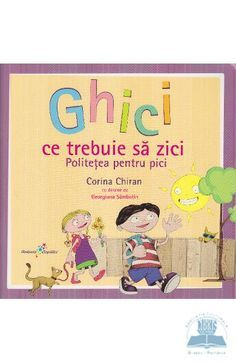 Ghici ce trebuie sa zici. Politetea pentru pici - Corina Chiriac, Georgiana Sambotin Kids And Parenting, Childrens Books, Family Guy, Parents, Fictional Characters, Movies, Bebe, Children's Books, Dads