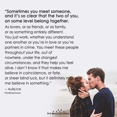 Met that person. I adore him. Great Quotes, Quotes To Live By, Me Quotes, Inspirational Quotes, Meeting Someone New Quotes, Relationship Quotes, Relationships, Papi, Couple Quotes
