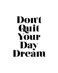 Make your daydream part of your everyday reality #quotes #inspiration
