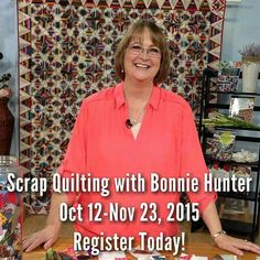 Have you registered for my 6 week online course with Craft U and Quiltmaker Magazine  yet? You can save $30 off of the registration fee by using the code found along with all of the information in this blog post http://quiltville.blogspot.com/2015/08/scrap-quilts-with-me-registration-is.html I hope you will join me! #quilt #quilting #patchwork #quiltville #bonniekhunter #addictedtoscraps