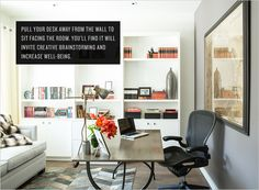 sit at your desk facing the room versus facing the wall to invite creative brainstorming and increase well-being