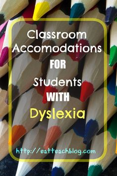 Accommodations to make learning more accessible for your students. #Dyslexia #SpecialEducation