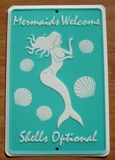 MERMAIDS WELCOME - SHELLS OPTIONAL Nautical Ocean Blue Beach Home Decor Sign NEW #Tropical