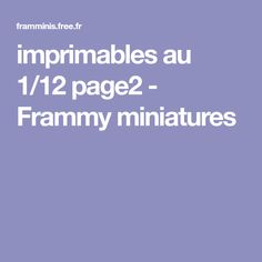 imprimables au 1/12 page2 - Frammy miniatures