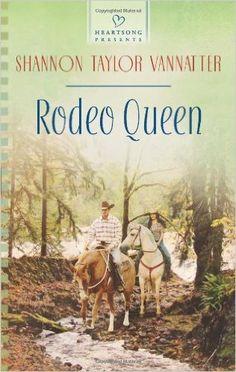 Shannon Taylor Vannatter - Rodeo Queen / https://www.goodreads.com/book/show/18640259-rodeo-queen