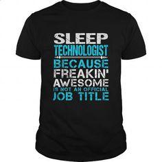 SLEEP-TECHNOLOGIST - #women #make t shirts. CHECK PRICE => https://www.sunfrog.com/LifeStyle/SLEEP-TECHNOLOGIST-109582607-Black-Guys.html?60505