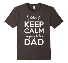 Men's I Can't Keep Calm, I'm Going to be a Dad Shirt, New Father Medium Asphalt