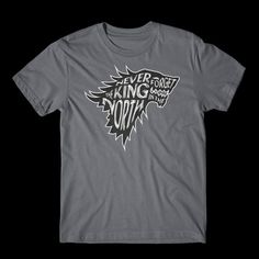 Never Forget The King In The North T-Shirt - Game of Thrones T-Shirt