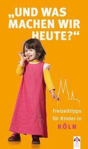 Freizeittipps für Kinder in Köln