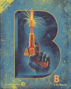 Sci-Fi, B is for Blaster Science Fiction Art, Pulp Fiction, Art Pulp, Space Illustration, Vintage Space, Retro Futuristic, Sci Fi Art, Letters And Numbers, Cool Art