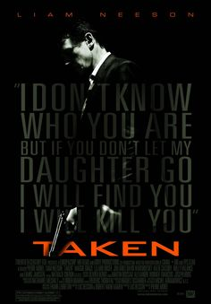 Taken (2008) • Produced by Luc Besson and directed by Pierre Morel • Poster design by Petrol