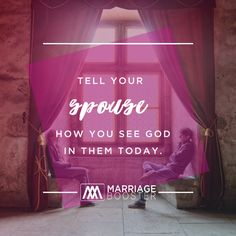 Remind your spouse how you see the Holy Spirit in them.