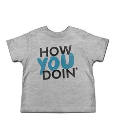 'How You Doin'' Tee for Toddler & Kids.