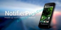 Download NotifierPro Heads-up APK for Android This Latest version of NotifierPro Heads-up includes several changes which Feature are mentioned below. You can Simply Download this NotifierPro Heads-up directly from APK4Lite, You have to do 1 or 2 clicks for Direct Download on Your Mobile, Laptop or Tablet - Links given below.