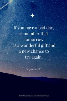 Tomorrow is a chance to try again.