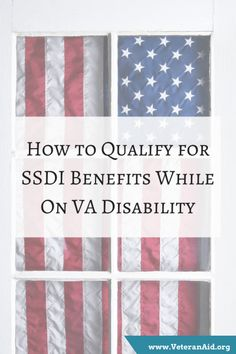 How to Qualify for SSDI Benefits While On VA Disability Military Disability, Military Spouse Jobs, Military Life, Va Disability Benefits, Va Benefits, Veterans Discounts, Military Discounts, Disabled Veterans Benefits, Veterans Assistance