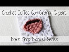 Crochet Coffee Cup Granny Square: Bake Shop Blanket Series - Sewrella