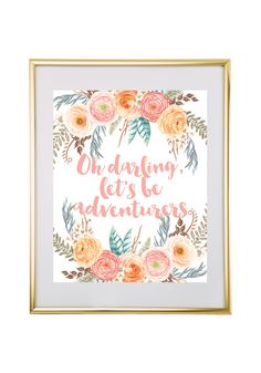 Download and print this free printable Oh Darling Let's Be Adventurers wall art for your home or office!