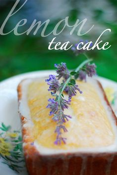 Lemon Tea Cake...the perfect accompaniment to a cup of Earl Grey tea!
