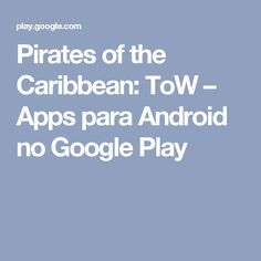 Pirates of the Caribbean: ToW – Apps para Android no Google Play