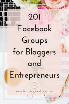 201 Facebook Groups for Bloggers and Entrepreneurs #blogging #bloggingtips #socialmedia #socialmediamarketing #socialmediatips #facebookgroups