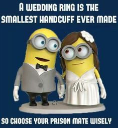 Funny Minions – The Wedding Ring Comments comments Minion Humor, Funny Minion Memes, Minions Quotes, Funniest Memes, Funny Cartoons, Funny Humor, Wedding Day Quotes, Wedding Humor, Wedding Sayings
