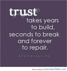 And the person who broke it would have to stop being unfaithful, dishonest, disloyal, and untrustworthy. They would have to value the relationship enough to want to rebuild the trust. Without that, it isn't possible. by Aniky