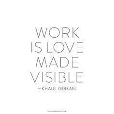 work is love made visible // khalil gibran