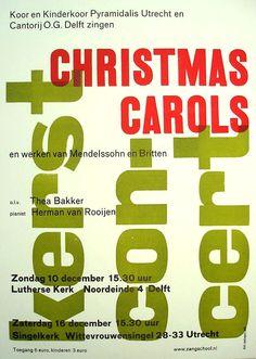 Affiche Christmas Carols 42 x 29.7 cm Typografisch ontwerp, boekdruk   2006 Oplage 100 Opdracht Zangschool Utrecht en Cantorij Delft