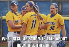 When Regular Students Talk About How Tired They Are - Sports Memes - Softball Chants, Softball Workouts, Softball Gear, Softball Equipment, Softball Players, Girls Softball, Fastpitch Softball, Volleyball, Karate Equipment