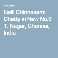 Nalli Chinnasami Chetty in New No.9 T. Nagar, Chennai, India