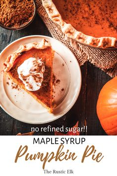 This pumpkin pie recipe is easy and results in a delicious, from scratch pie. Sweetened with maple syrup and no refined sugar, no sweetened condensed milk and no evaporated milk. Just pure, real ingredients make this recipe a seasonal star. Pumpkin Pie Recipe Maple Syrup, Maple Syrup Cake, Best Pumpkin Pie Recipe, Maple Syrup Recipes, Healthy Pumpkin Pies, Homemade Pumpkin Puree, Evaporated Milk, Condensed Milk, Sugar