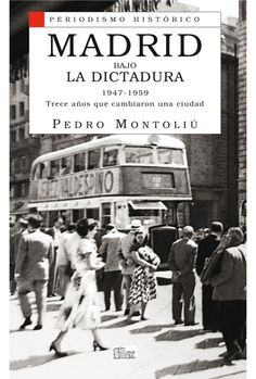 Madrid bajo la Dictadura 1947-1959
