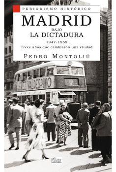 Madrid bajo la Dictadura 1947-1959