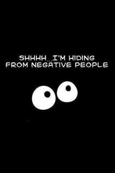 Quote, citat, funny: 'Shhh, I'm hiding from negative people', haha The Words, Infj, Introvert, Me Quotes, Funny Quotes, Motto, Funny Pictures, Funny Pics, Hilarious