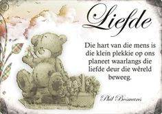 Die hart van die mens is die klein plekkie op ons planeet waarlangs die liefde deur die wêreld beweeg Afrikaans Language, Teddy Beer, My Redeemer Lives, Walk In The Spirit, Afrikaans Quotes, Teaching Quotes, Prayer Box, Lord Is My Shepherd, Tatty Teddy