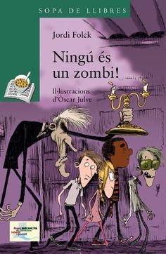 DESEMBRE-2014. Jordi Folck. Ningú és un zombi! Ficció (9-11 anys)